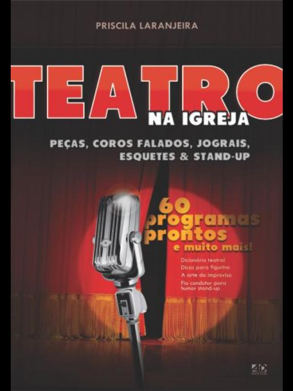 Teatro na Igreja - Peças Teatrais, Coros Falados, Jograis e Stand-Up   Priscila Laranjeira
