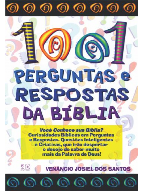 1001 Perguntas e Respostas da Bíblia   Venânio Josiel dos Santos