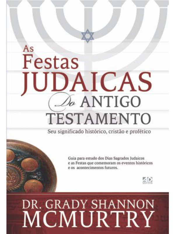 Festas Judaicas Do Antigo Testamento   Grady S. McMurtry