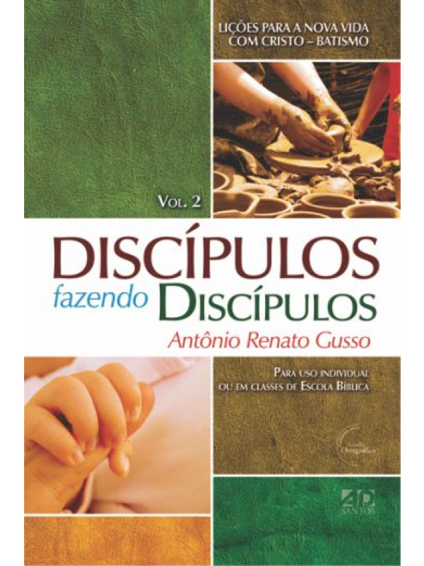 Discípulos Fazendo Discípulos Volume 2   Antonio Renato Gusso