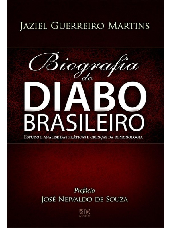 Biografia Do diabo Brasileiro | Jaziel Guerreiro Martins