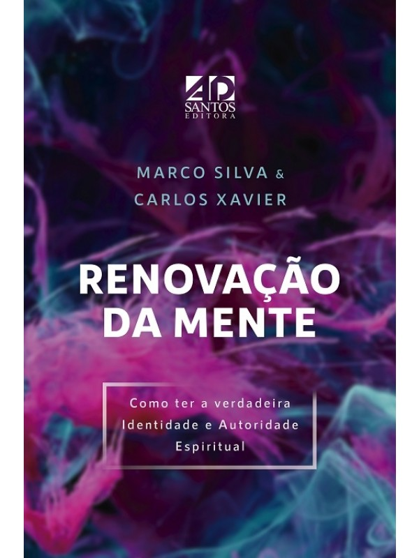 Renovação Da Mente   Marcos Silva e Carlos Xavier