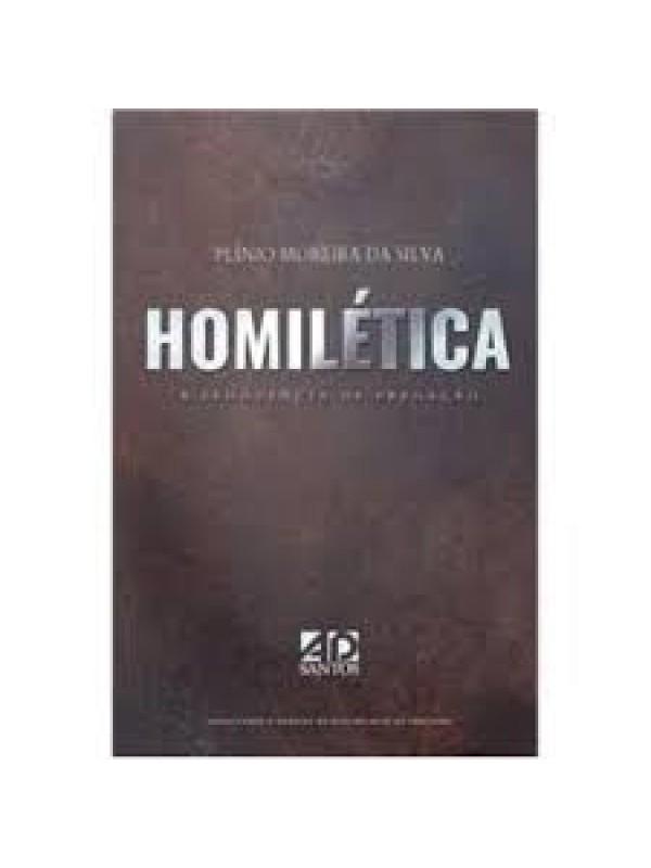 Homilética - A Eloquência da Pregação   Plínio Moreira da Silva