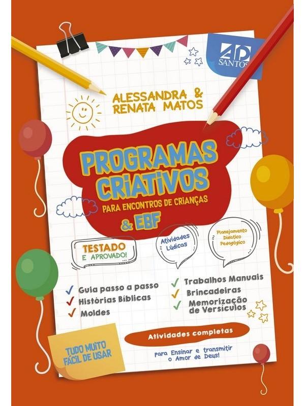 Programas Criativos Para Encontros De Crianças & Ebf | Alessandra e Renata Matos