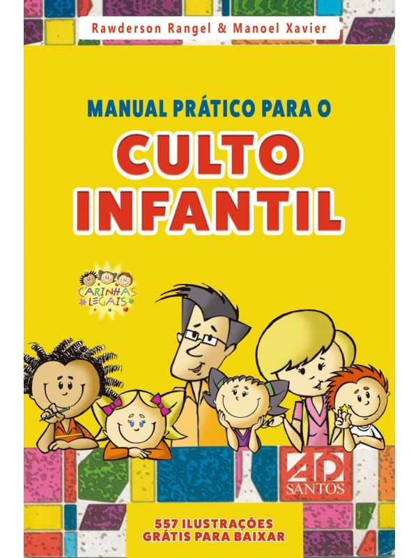 Manual Prático Para O Culto Infantil | Volume 1 | Rawderson Rangel e Manoel Xavier