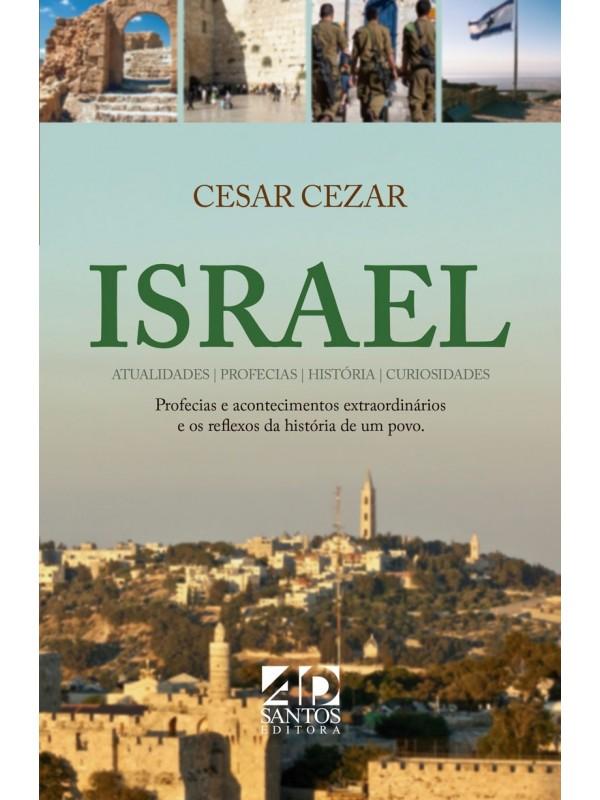 Israel - Atualidades, Profecias, História e Curiosidades | Cesar Cezar