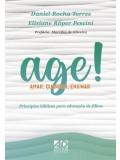 Age! Amar, Guardar, Ensinar | Daniel Rocha Torres, Elisiane Röper Pescini