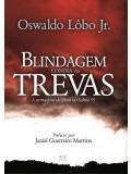 Blindagem Contra As Trevas | Oswaldo Lobo Jr