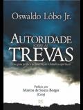 Autoridade Sobre As Trevas | Oswaldo Lobo Jr