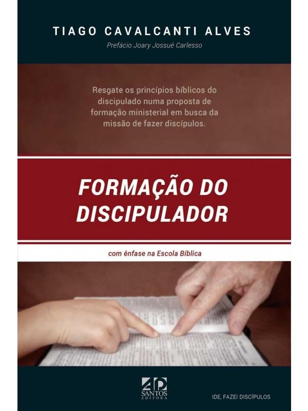 Formação do Discipulador | Tiago Cavalcanti Alves