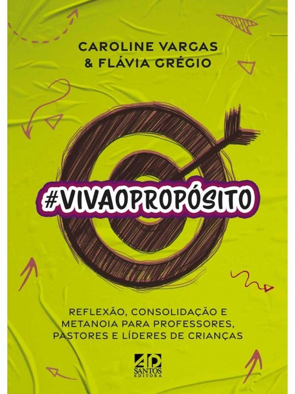 #VIVAOPROPÓSITO | Caroline Vargas & Flávia Grégio