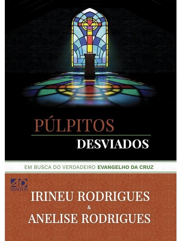 Púlpitos Desviados | Irineu e Anelise Rodrigues