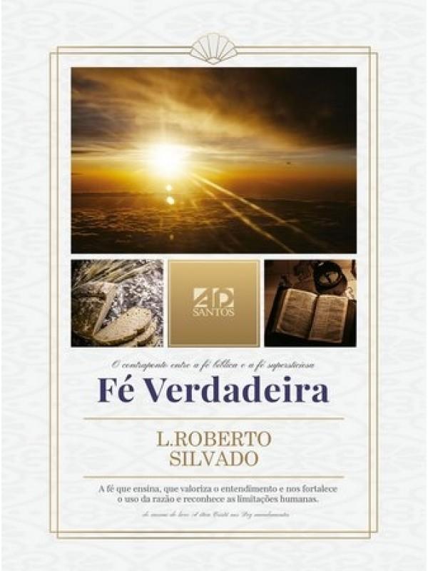 Fé Verdadeira | Luis Roberto Silvado