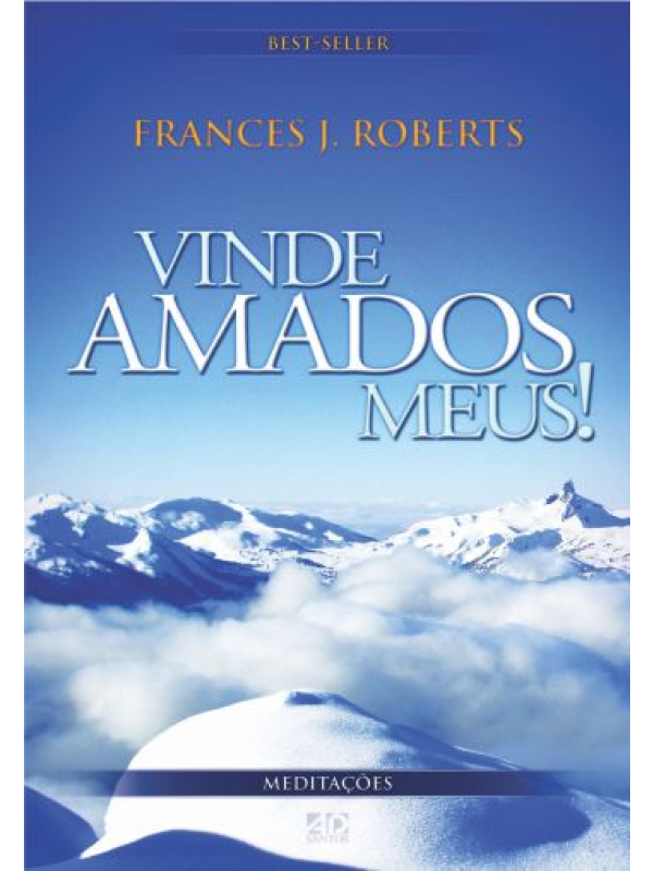 Vinde Amados Meus! | autora: Frances J. Roberts