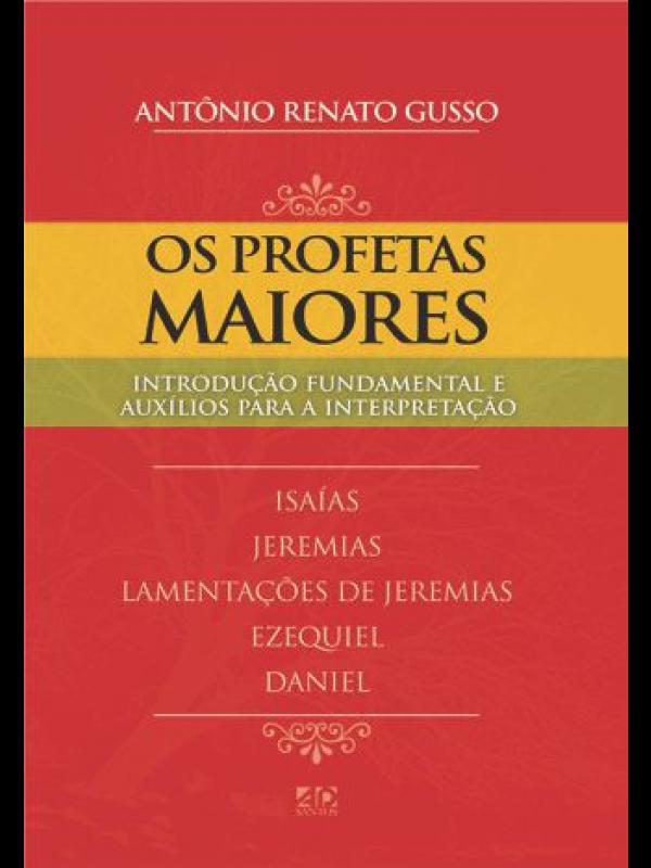 Os Profetas Maiores | Antônio Renato Gusso