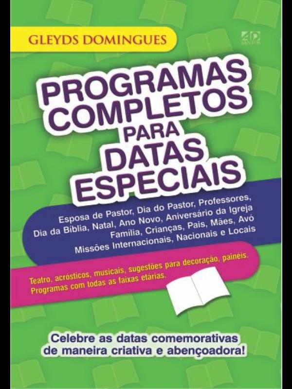 Programas Completos Para Datas Especiais | Gleyds Domingues