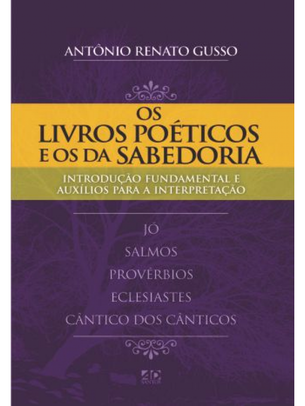 Os Livros Poéticos E Os Da Sabedoria | Antônio Renato Gusso