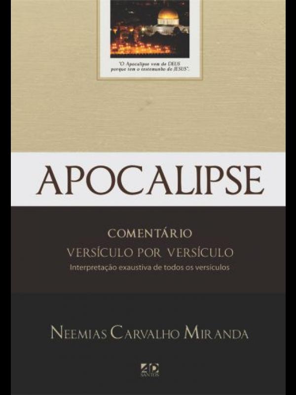 Apocalipse - Comentário Versículo por Versículo | Neemias Carvalho Miranda