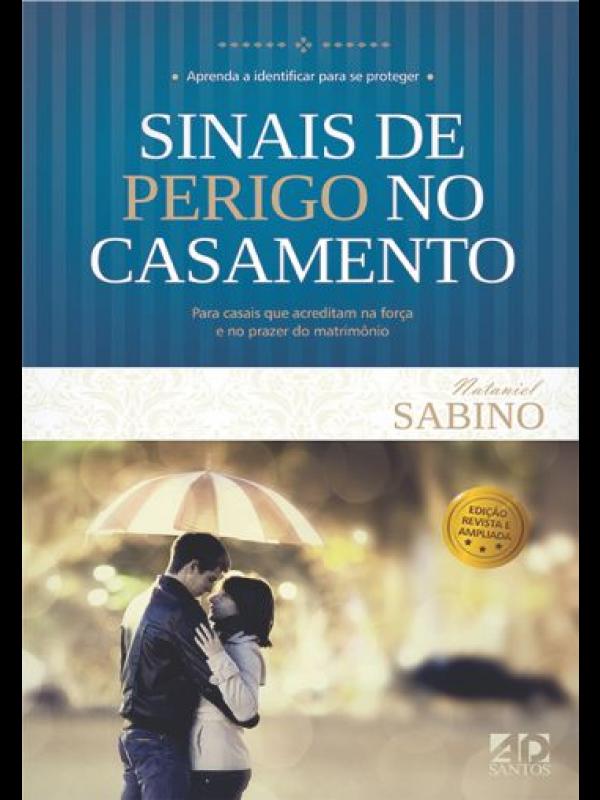 Sinais de Perigo no Casamento   Nataniel Sabino