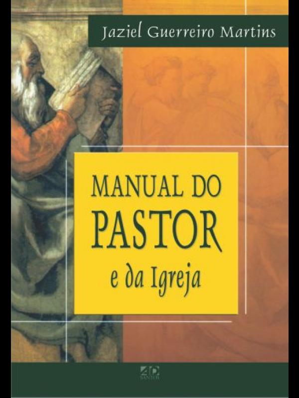 Manual do Pastor e da Igreja | Jaziel Guerreiro Martins