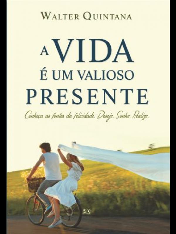A Vida É Um Valioso Presente | Walter Quintana