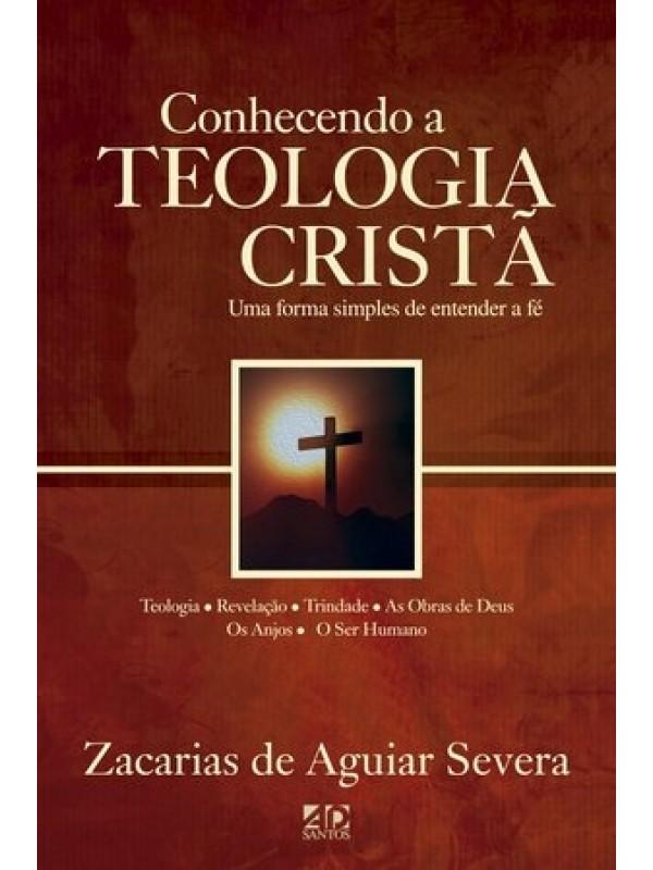 Conhecendo A Teologia Cristã | Zacarias De Aguiar Severa