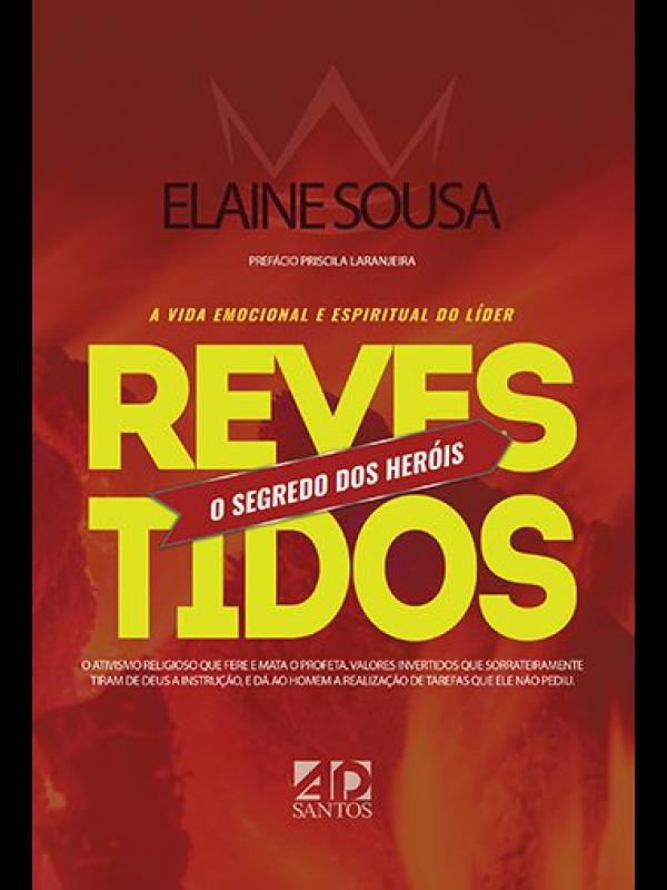 Revestidos - O Segredo Dos Heróis | Elaine Sousa
