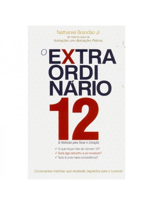 O Extraordinário 12 & Histórias Para Tocar O Coração | autor: Nataniel Brandão JR.