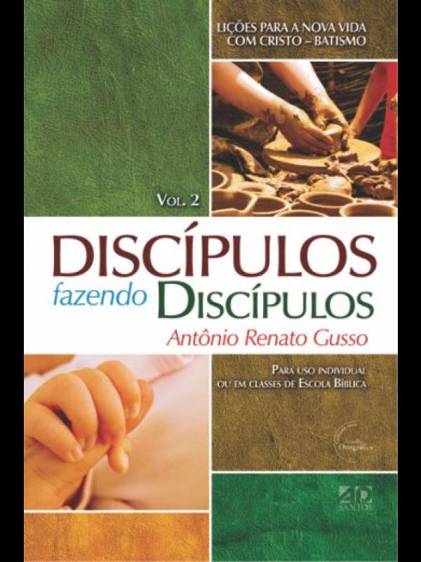 Discípulos Fazendo Discípulos Volume 2 | Antonio Renato Gusso