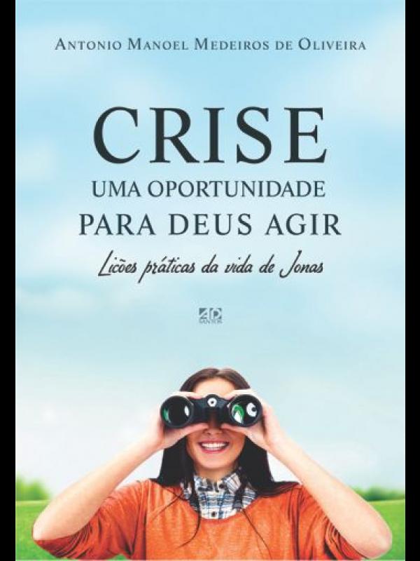 Crise Uma Oportunidade Para Deus Agir | Antônio Manoel Medeiros