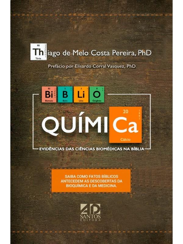 Biblio Química - Evidencias das Ciências Biomédicas na Bíblia | Thiago de Melo Costa Pereira, PhD