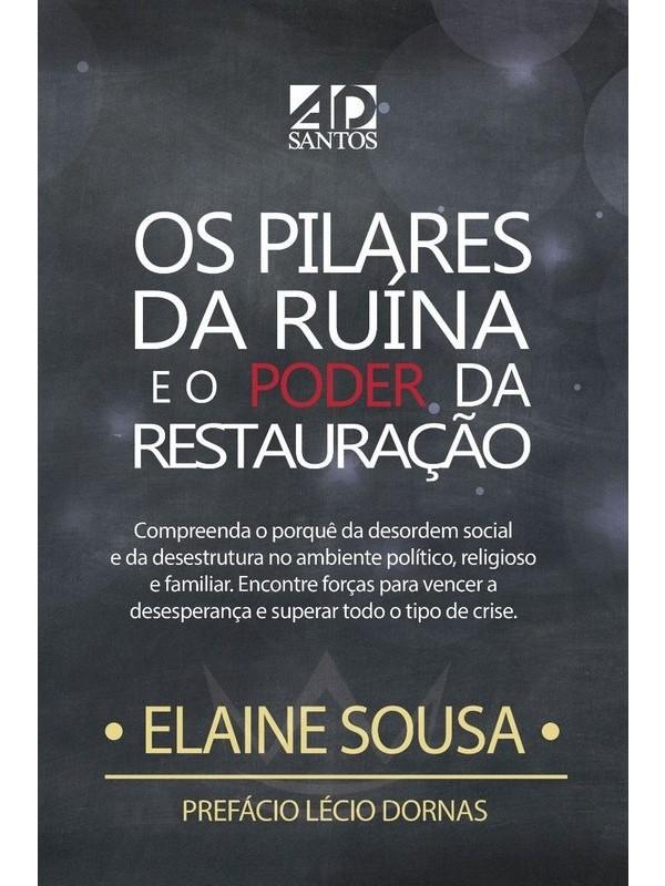 Os Pilares Da Ruína E O Poder Da Restauração | Autora: Elaine Sousa