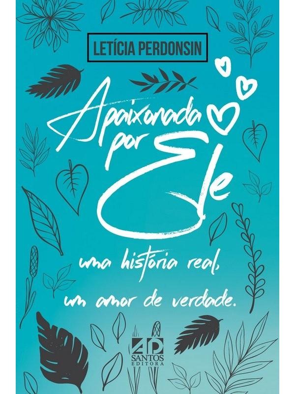 Apaixonada por Ele | Letícia Perdonsin