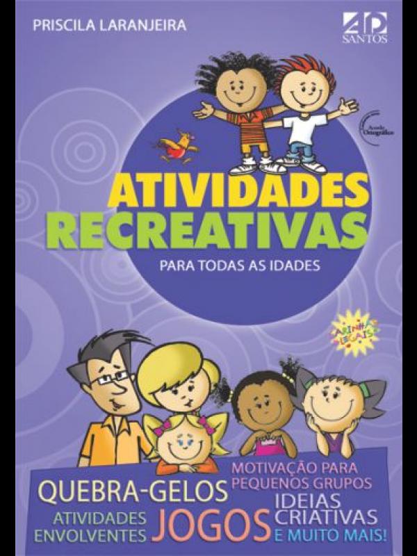 Atividades Recreativas Para Todas as Idades | Priscila Laranjeira