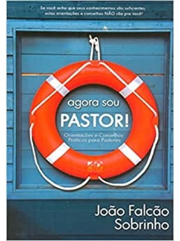 Agora Sou Pastor! | João Falcão Sobrinho