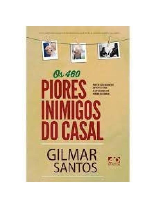 Os 460 Piores Inimigos Do Casal   Gilmar Santos