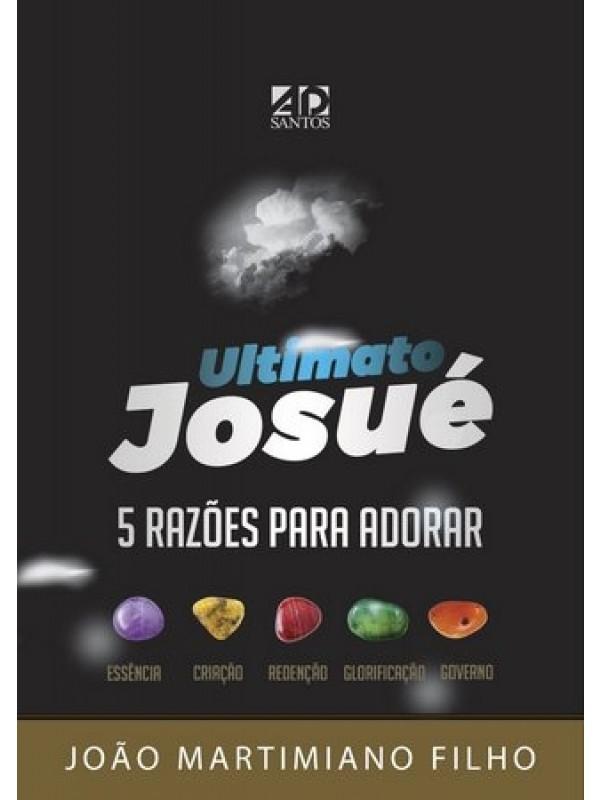 Ultimato Josué | Autor: João Martimiano