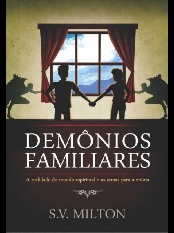 Demônios Familiares | S V Milton