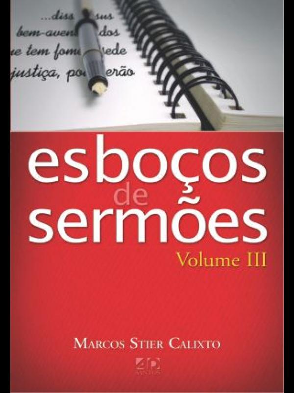 Esboços De Sermões Volume 3 | Marcos S Calixto
