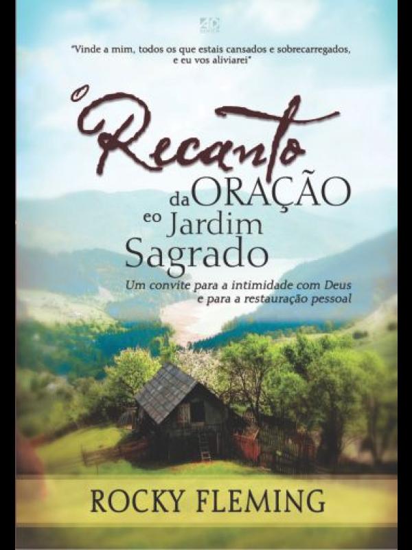O Recanto Da Oração E O Jardim Sagrado | Autor: Rocky Fleming