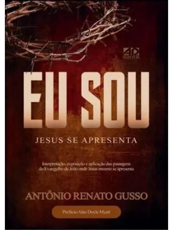 Eu Sou, Jesus Se Apresenta | Antônio Renato Gusso
