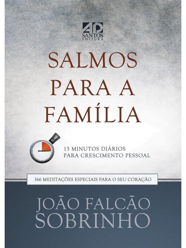 Salmos Para A Família - Devocional - 15 minutos por dia - João Falcão Sobrinho