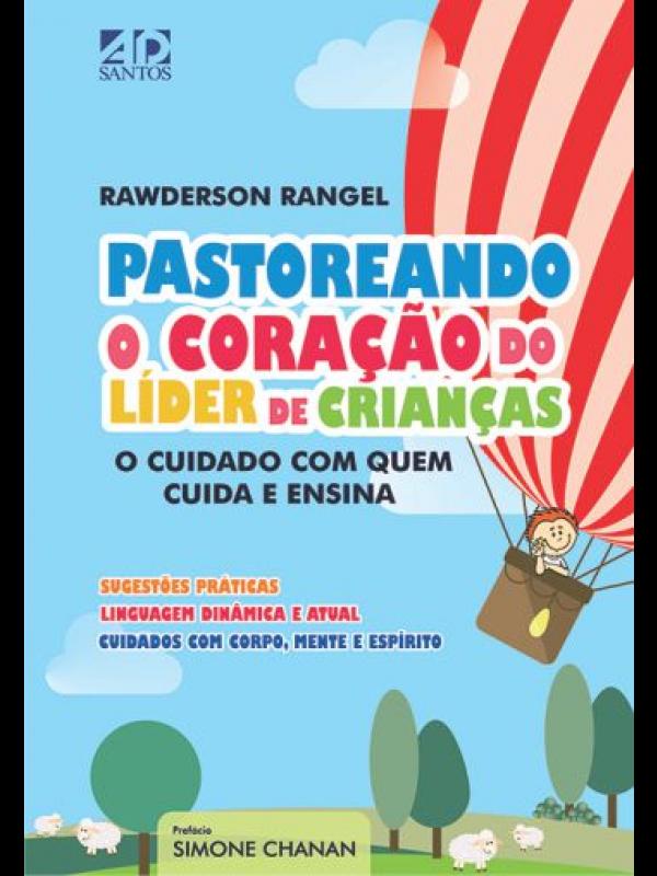 Pastoreando O Coração Do Líder De Crianças | Autor: Rawderson Rangel