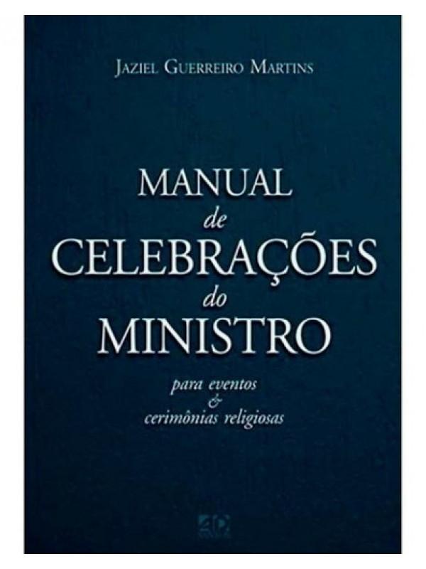 Manual De Celebrações Do Ministro | Jaziel Guerreiro Martins
