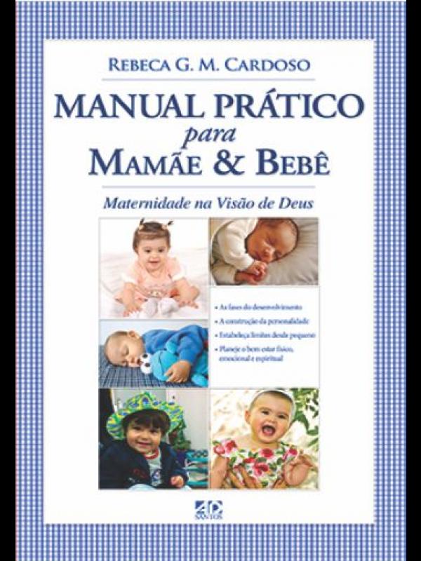 Manual Prático Para Mães e Bebês | Rebeca Michelato Cardoso
