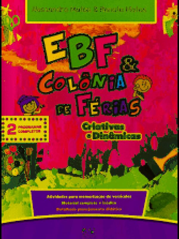 Ebf & Colônia de Férias | Alessandra Matos e Renata Matos