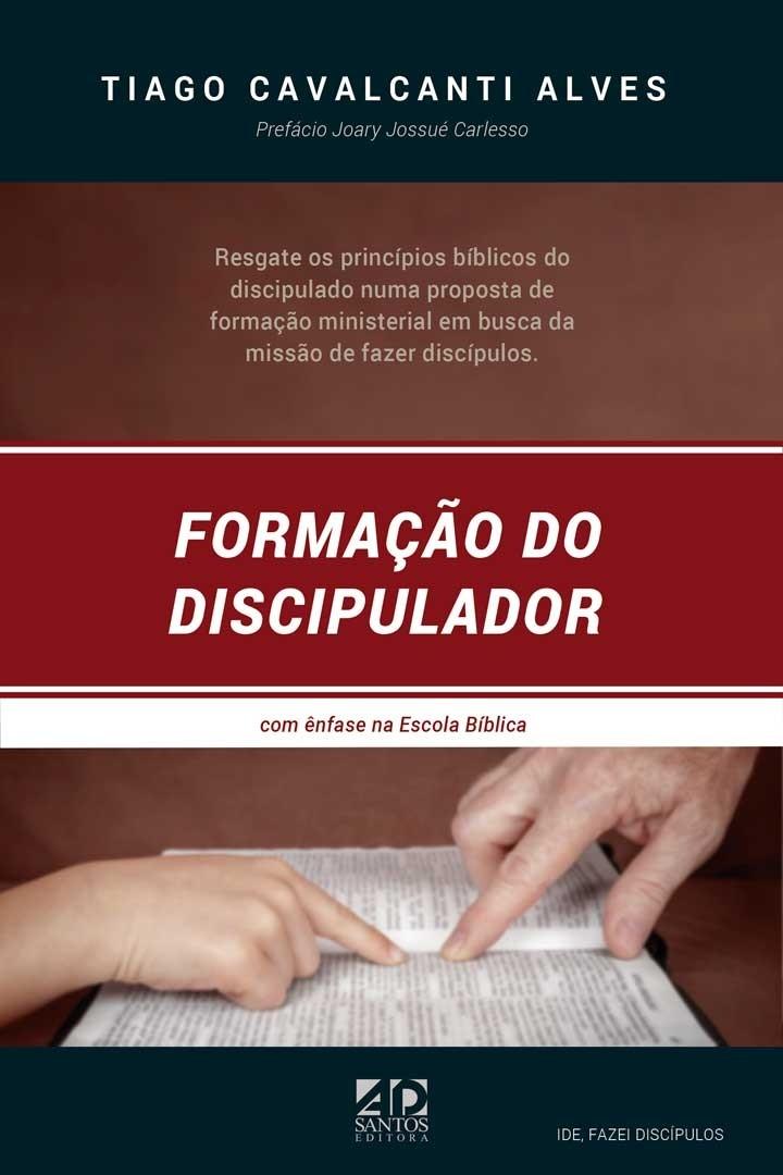 Formação do Discipulador   Tiago Cavalcanti Alves
