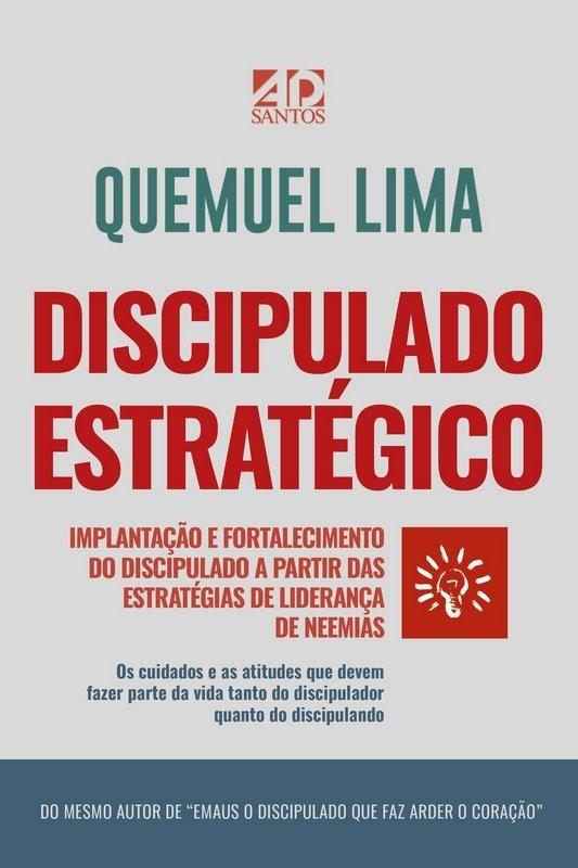 Discipulado Estratégico - Implantação E Fortalecimento Do Discipulado | Quemuel Lima