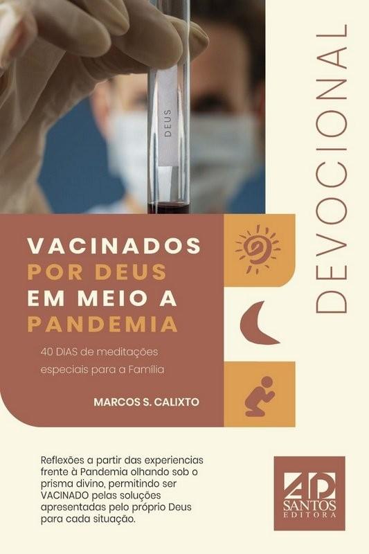 Vacinados por Deus em meio a Pandemia   Marcos S. Calixto