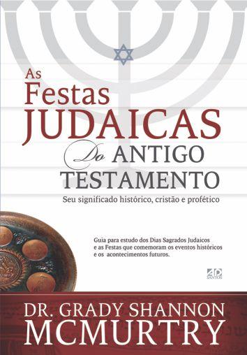 Festas Judaicas Do Antigo Testamento | Grady S. McMurtry